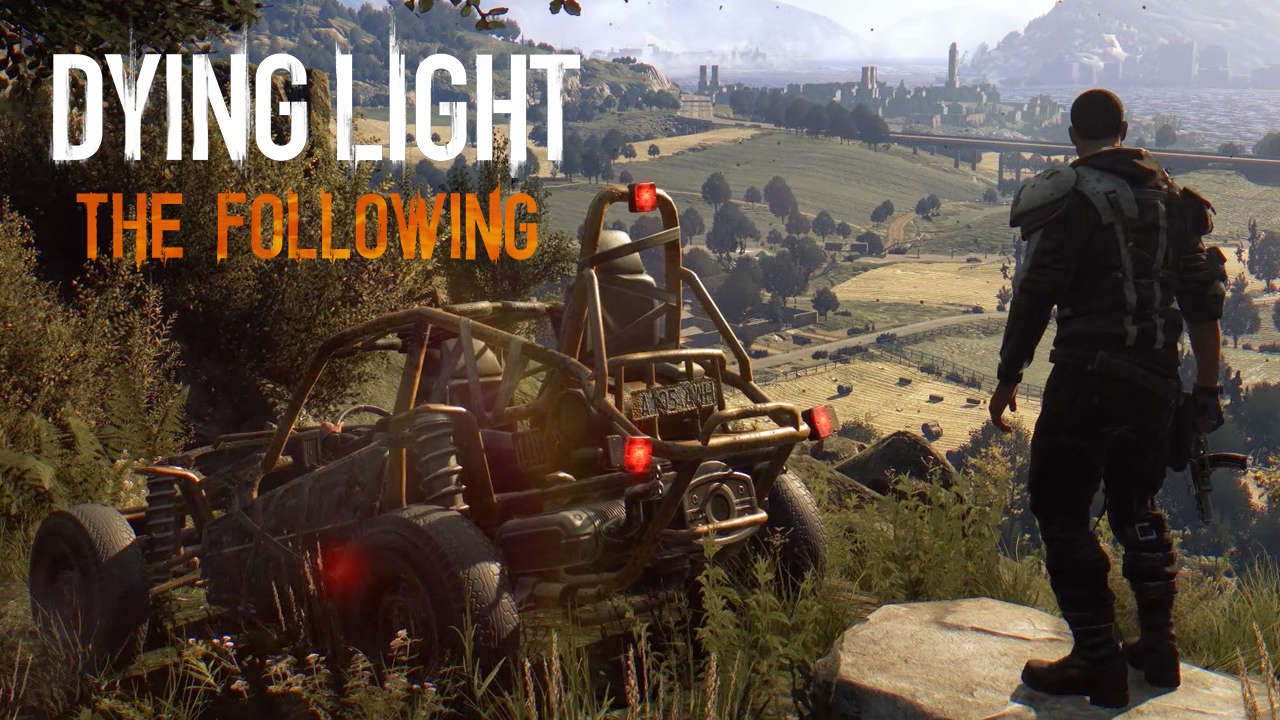 Прохождение Dying Light The Following